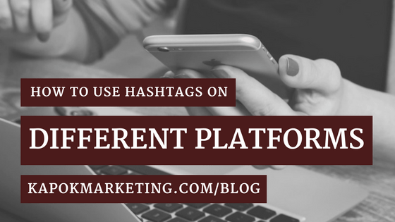 How To Use Hashtags On Different Platforms
